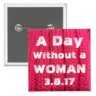 Un día sin un Pin de la mujer 3.8.17 Chapa Cuadrada