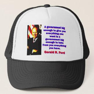 Un gobierno bastante grande - Gerald Ford Gorra De Camionero