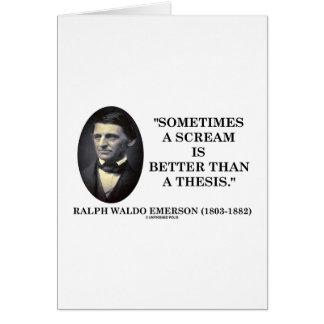 Un grito es a veces mejor que una tesis Emerson Tarjeta De Felicitación
