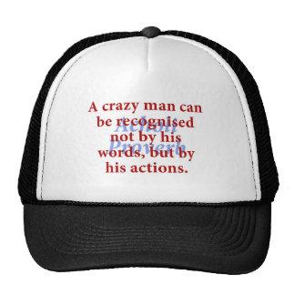 Un hombre loco puede ser reconocido - proverbio de gorra