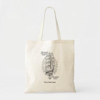 Un mar liso nunca hizo a un marinero experto bolso de tela