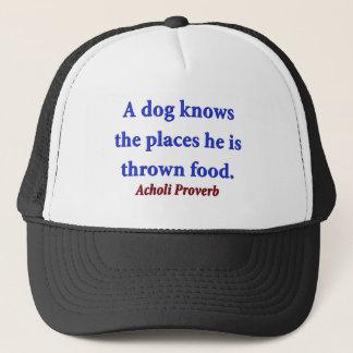 Un perro conoce los lugares - proverbio de Acholi Gorra De Camionero