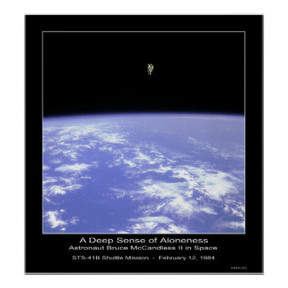 Un sentido profundo del Aloneness - astronauta McC Póster