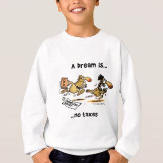 Un sueño es… Ningunos impuestos Sudadera