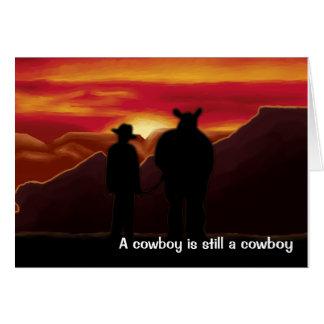 Un vaquero sigue siendo vaquero tarjeta de felicitación