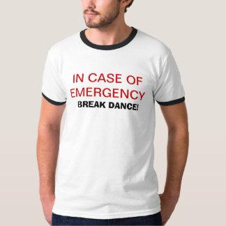 ¡Una emergencia de la danza de rotura! Camiseta