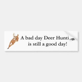 ¡Una mala caza de los ciervos del día sigue siendo Pegatina Para Coche