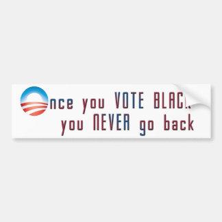 Una vez que usted VOTA NEGRO, usted nunca vuelve Pegatina Para Coche