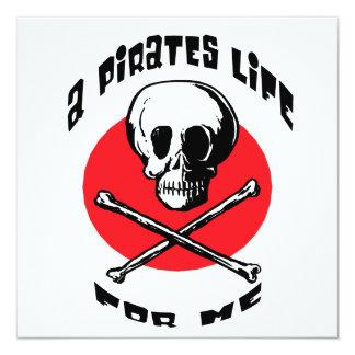 Una vida de los piratas para mí invitación 13,3 cm x 13,3cm