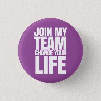 Únase a a mi equipo, cambie su vida - ventas chapa redonda de 2,5 cm