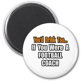 Usted bebería también… al entrenador de fútbol iman de frigorífico