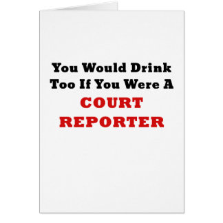 Usted bebería también si usted era reportero de tarjeta
