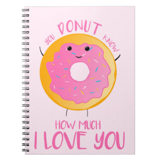 Usted BUÑUELO sabe cuánto te amo - cuaderno