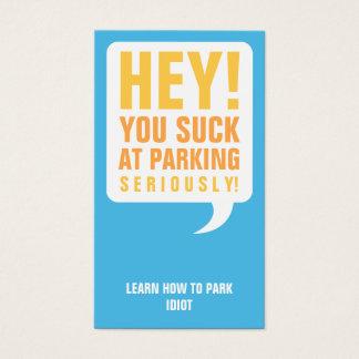 Usted chupa en el estacionamiento tarjeta de negocios