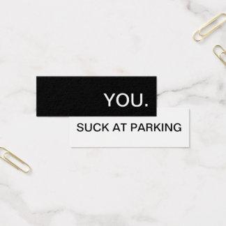 usted chupa en el estacionamiento tarjeta de visita mini