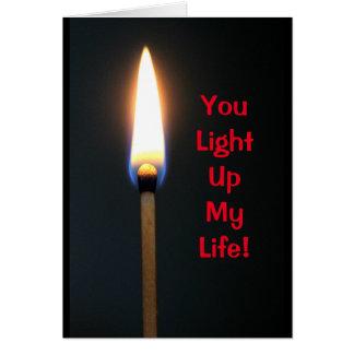 Usted enciende para arriba mi vida - el día de San Tarjeta De Felicitación