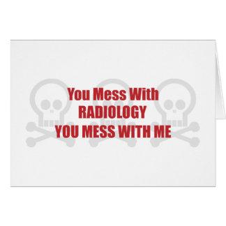 Usted ensucia con radiología que usted ensucia con tarjeta de felicitación