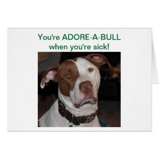 ¡Usted es ADORE-A-BULL cuando usted está enfermo! Tarjeta Pequeña
