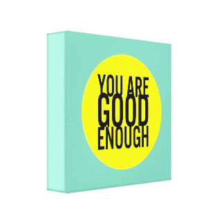 Usted es bastante bueno (elija su propio color) impresión en lona estirada