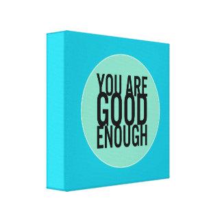 Usted es bastante bueno (elija su propio color) impresión en tela