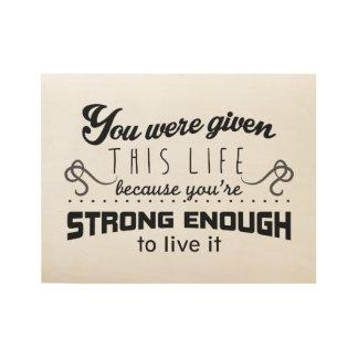 Usted es bastante fuerte poster inspirado póster de madera