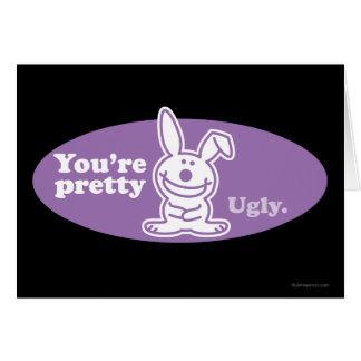 Usted es bonito feo tarjeta de felicitación