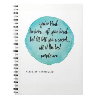 Usted es Bonkers enojado, Alicia en cuaderno del