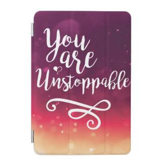 Usted es cubierta elegante del iPad imparable Cover De iPad Mini