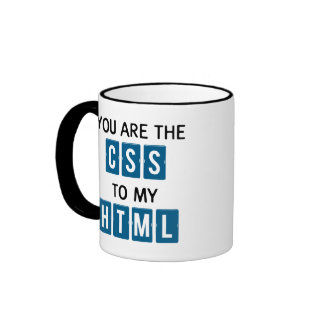 Usted es el CSS a mi HTML Tazas