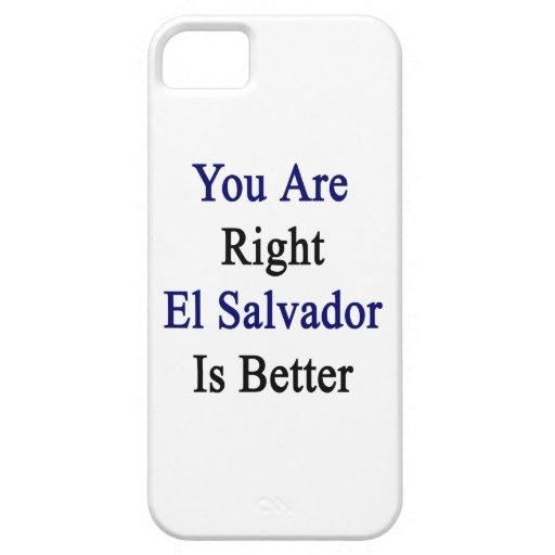 Usted es El Salvador derecho es mejor iPhone 5 Case-Mate Fundas