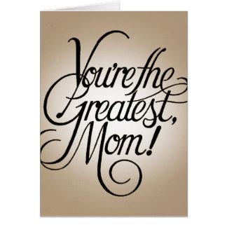 Usted es la mamá más grande tarjeta