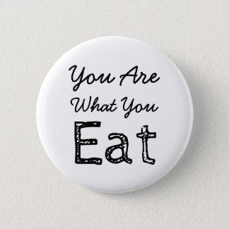 Usted es lo que usted come el botón