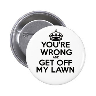 Usted es mal y consigue de mi césped - botón