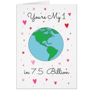 ¡Usted es mi 1 en 7,5 mil millones! Tarjeta De Felicitación