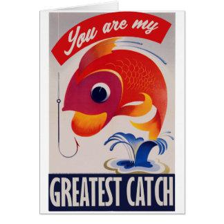 Usted es mi captura más grande tarjeta