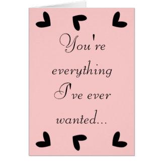 Usted es todo que he querido nunca la tarjeta