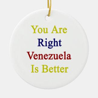 Usted es Venezuela derecha es mejor Ornamentos De Reyes