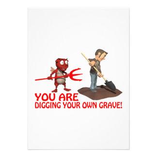 Usted está cavando su propio sepulcro