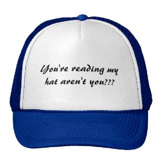 ¿Usted está leyendo mi gorra no es usted???