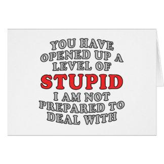 Usted ha abierto un nivel de estúpido tarjeta de felicitación