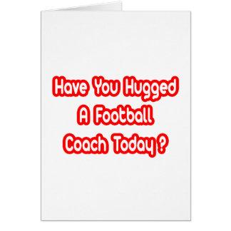 ¿Usted ha abrazado a un entrenador de fútbol hoy? Felicitación