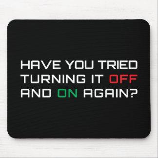 ¿Usted ha intentado girarlo apagado y otra vez? Alfombrilla De Ratón