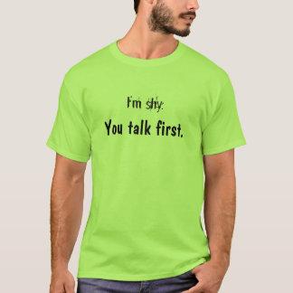 Usted habla primero camiseta