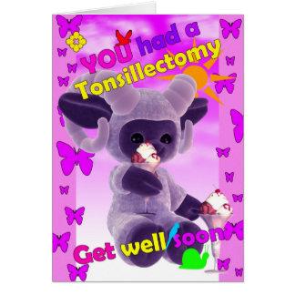 Usted hizo que una tonsilectomía consiguiera bien tarjeta de felicitación