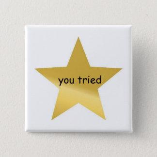 Usted intentó el botón