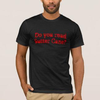 ¿Usted lee el bastón de Sutter? Camiseta