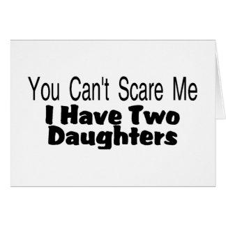 Usted linado me asusta que tengo dos hijas (2) tarjeta de felicitación