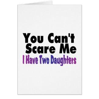 Usted linado me asusta que tengo dos hijas tarjeta de felicitación