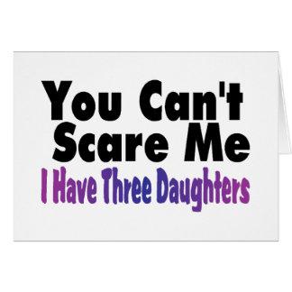 Usted linado me asusta que tengo tres hijas tarjeta de felicitación