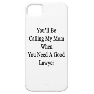 Usted llamará a mi mamá cuando usted necesita un iPhone 5 funda